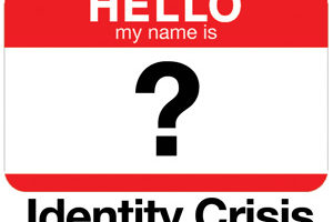 An Identity Crisis.
