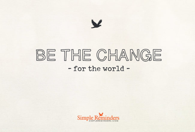 simple-remidner-be-the-change