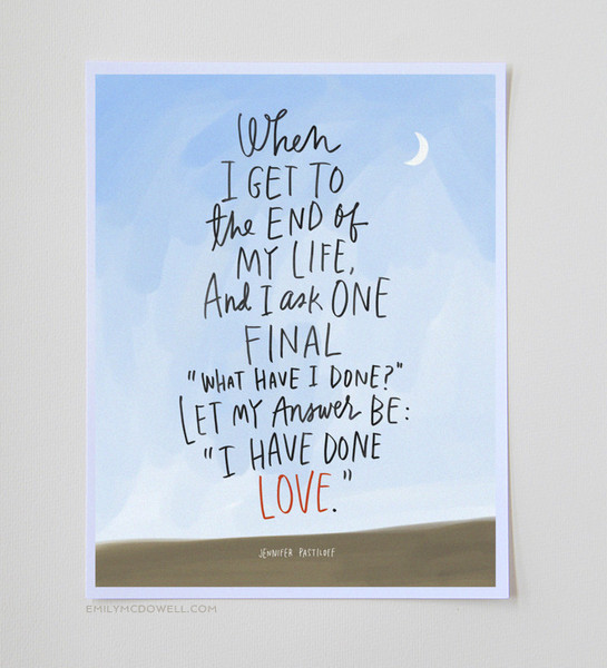 """I Have Done Love"" Print: 11 x 14 ""I Have Done Love"" Print: 11 x 14 ""I HAVE DONE LOVE"" PRINT: 11 X 14 via Emily McDowell Illustrations. Click to order."