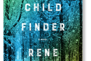 Books I Will Read Again: The Child Finder by Rene Denfeld