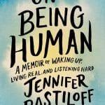 https://www.amazon.com/Being-Human-Memoir-Waking-Listening/dp/1524743569/ref=tmm_hrd_swatch_0?_encoding=UTF8&qid=1539219809&sr=8-1